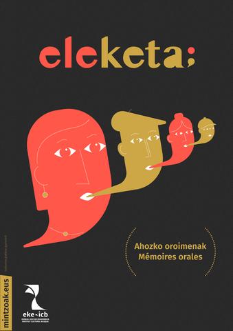 """""""Eleketa, ahozeko oroimenak"""" erakusketa"""