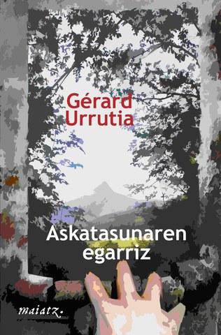 """Gérard Urrutia """"Askatasunaren egarriz"""""""