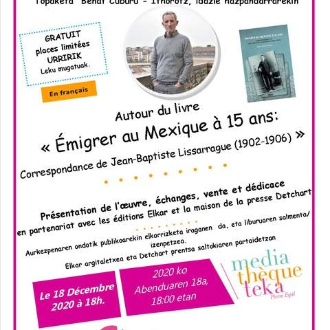 """Beñat Cuburu-Ithorotz """"Emigrer au Mexique à 15 ans: correspondance de Jean-Baptiste Lissarrague"""""""