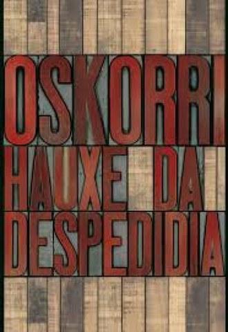 """Oskorri - """"Hauxe da despedidia"""""""
