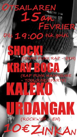 Shock ! + Krav Boca + Kaleko Urdangak