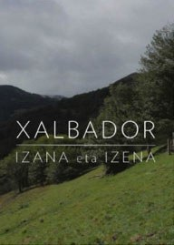 """Xalbador, izena eta izana"" dokumentala"