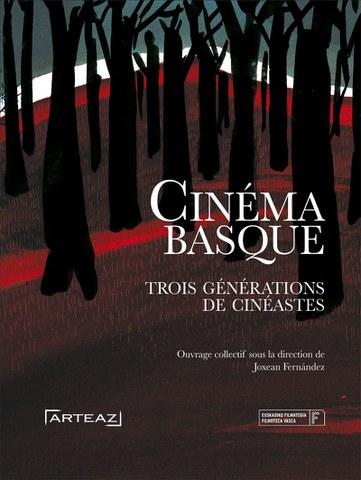 """""""Cinéma basque : trois générations de cinéastes"""" liburua salgai"""