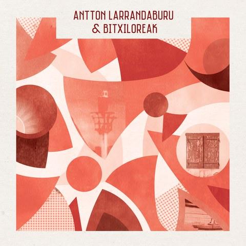Antton Larrandaburu & Bitxiloreak