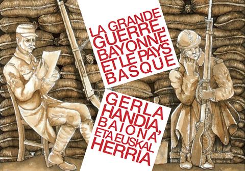 La Grande Guerre, Bayonne et le Pays Basque
